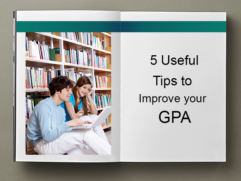 5 Useful Tips to Improve your GPA