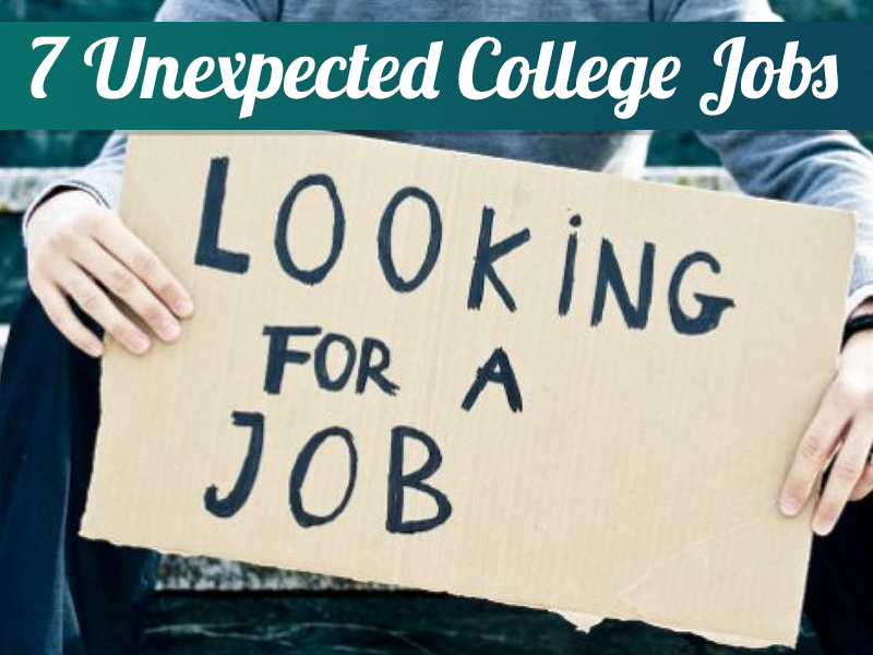 7 Unexpected College Jobs