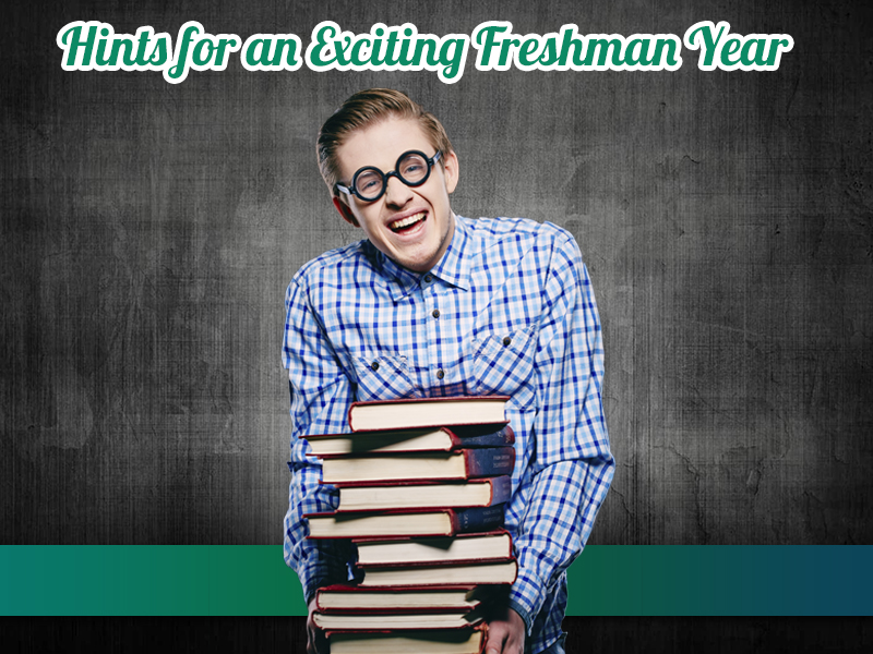 Hints for an Exciting Freshman Year