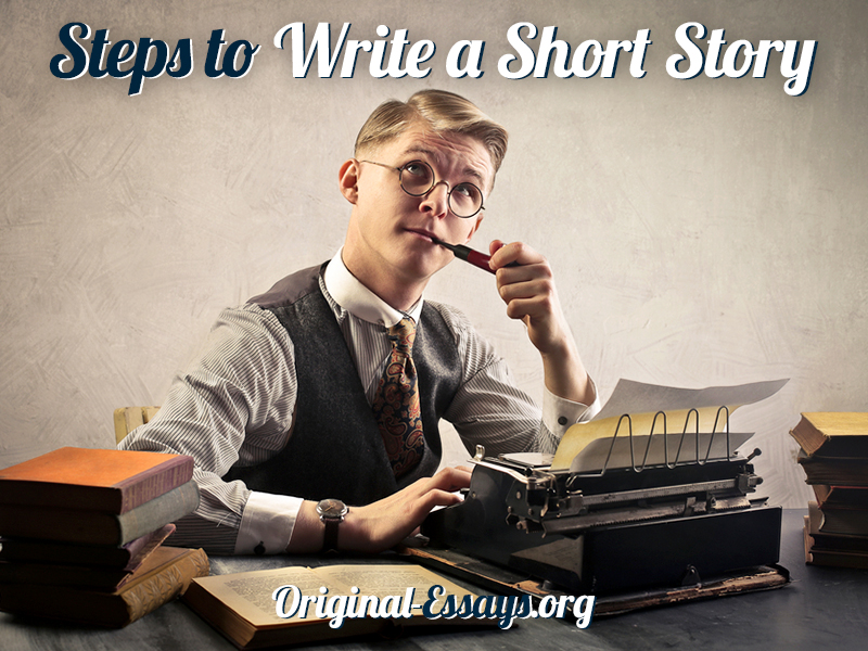 Steps to Write a Short Story