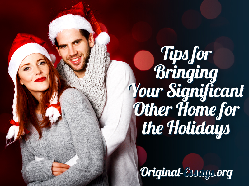 Tips for Bringing Your Significant Other Home for the Holidays
