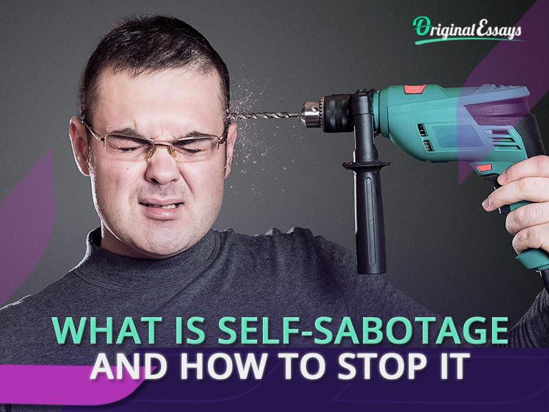 Self-Sabotaging Behavior