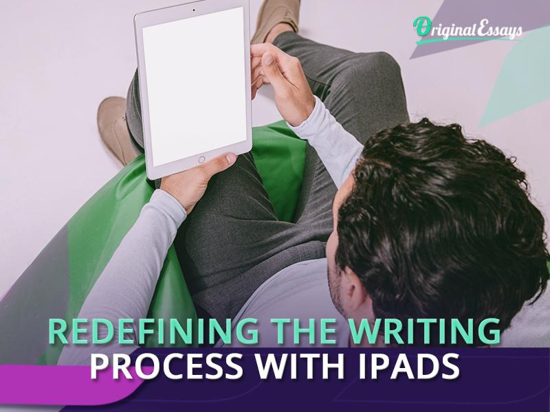 How Does the Writing Process Change with iPads?