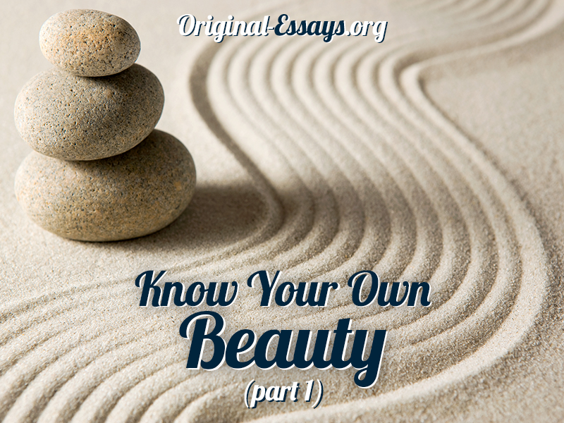 Know Your Own Beauty (part 1)