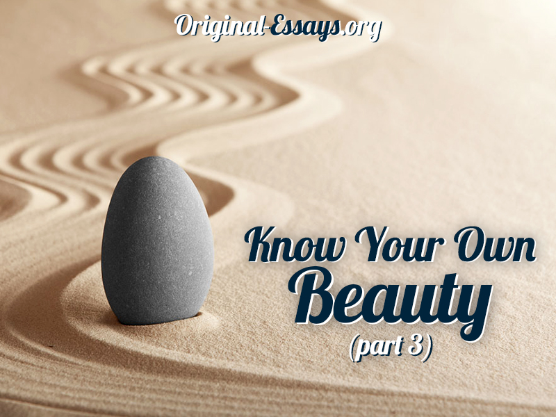 Know Your Own Beauty (part 3)